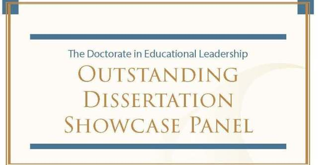 Doctorate in Educational Leadership Presents 'Second Annual Outstanding Dissertation Showcase Panel'